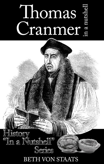"""Thomas Cranmer In a Nutshell"" Final Blog Stop"