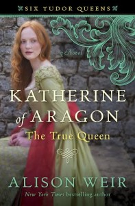 Katherine of Aragon novel by Alsion Weir