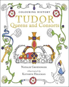 Tudor Queens and Consorts